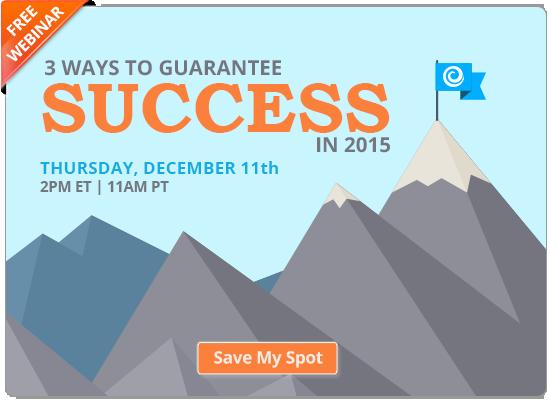 Register Today! 3 Ways to Guarantee Success in 2015 | Free Webinar